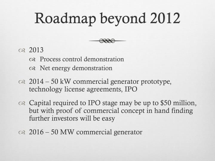 Roadmap beyond 2012