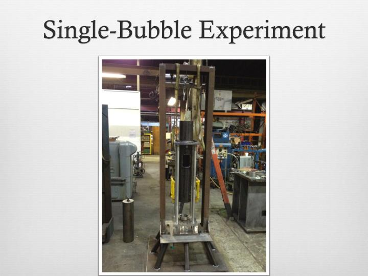 Single-Bubble Experiment
