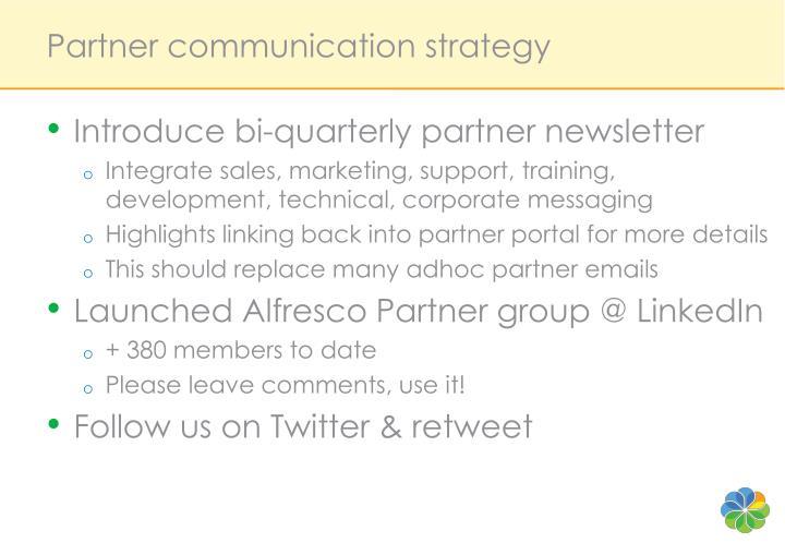 Partner communication strategy