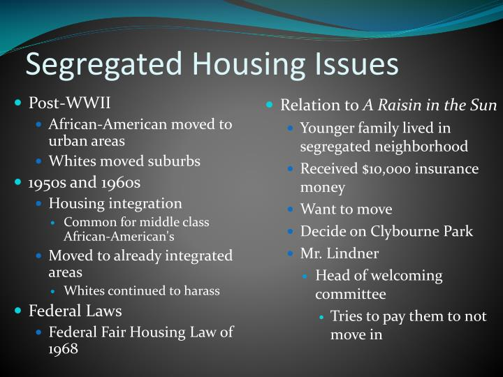 Segregated Housing Issues