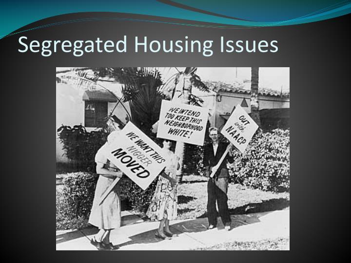 Segregated Housing