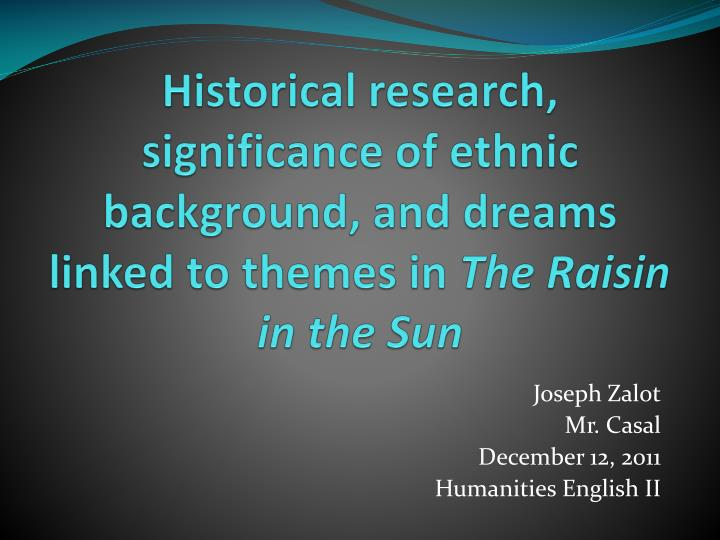 Historical research, significance of ethnic background, and dreams linked to themes in
