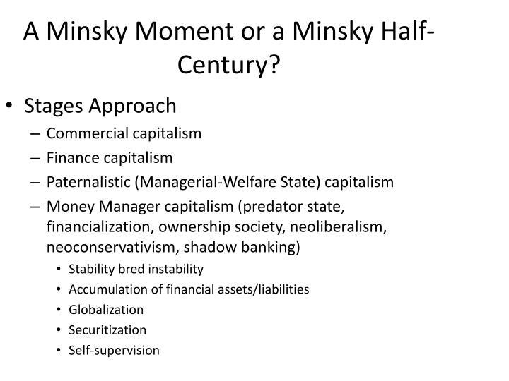 A Minsky Moment or a Minsky Half-Century?