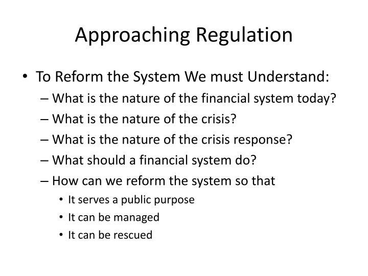 Approaching Regulation