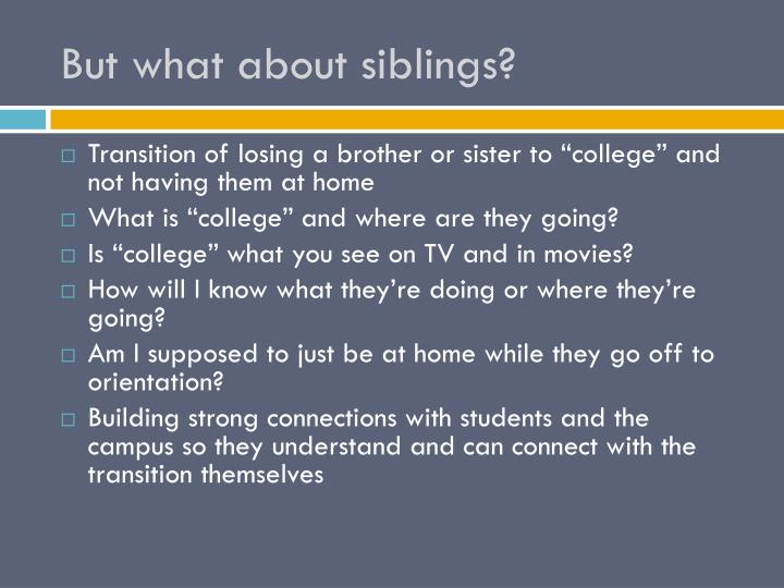 But what about siblings?