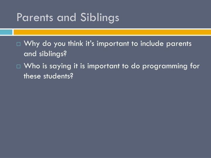 Parents and Siblings