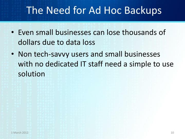The Need for Ad Hoc Backups