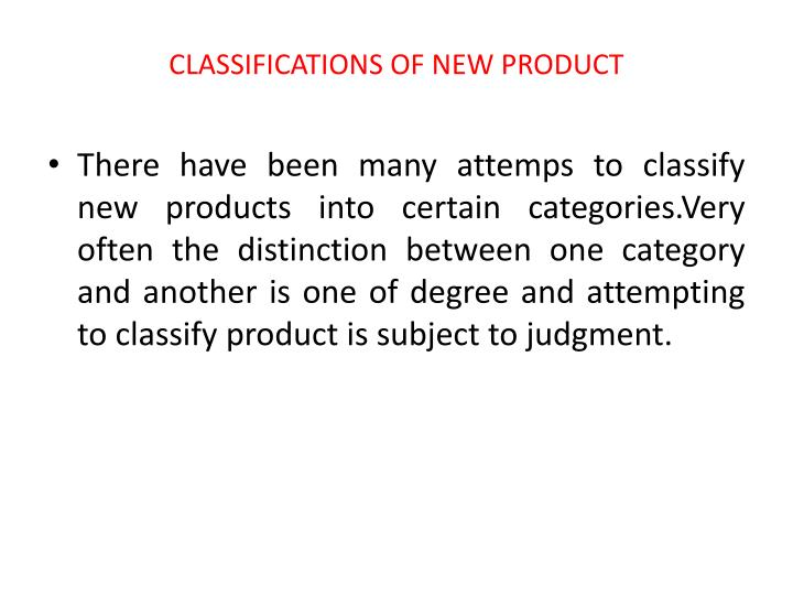 CLASSIFICATIONS OF NEW PRODUCT