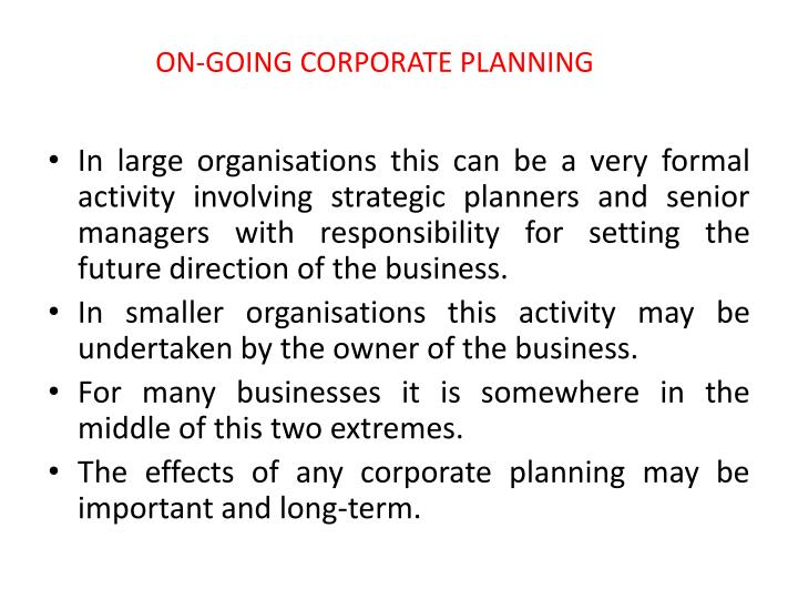 ON-GOING CORPORATE PLANNING