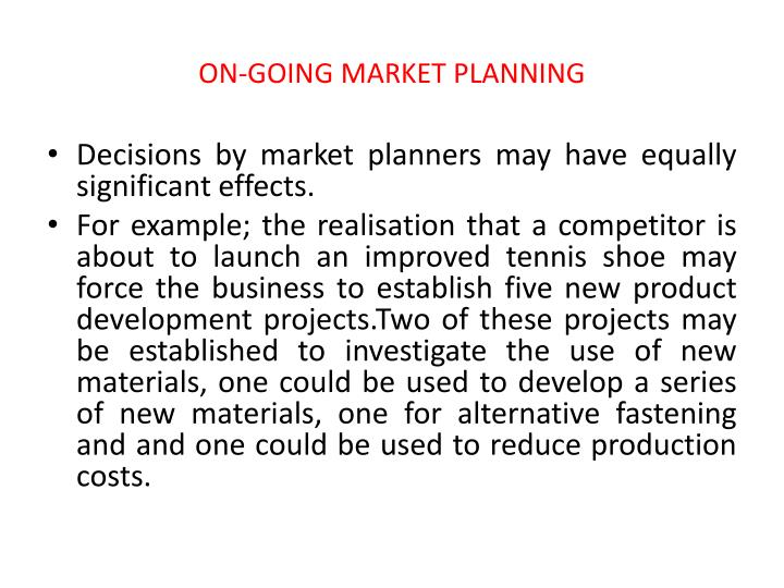 ON-GOING MARKET PLANNING