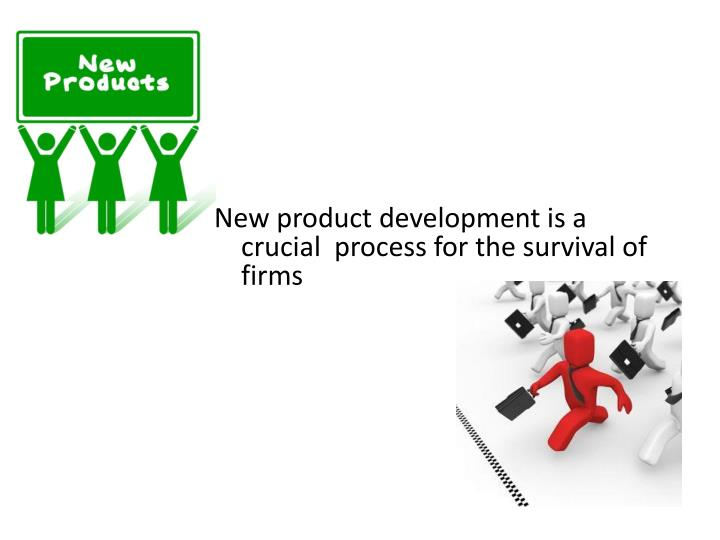 New product development is a crucial