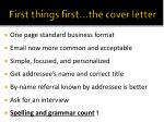 first things first the cover letter