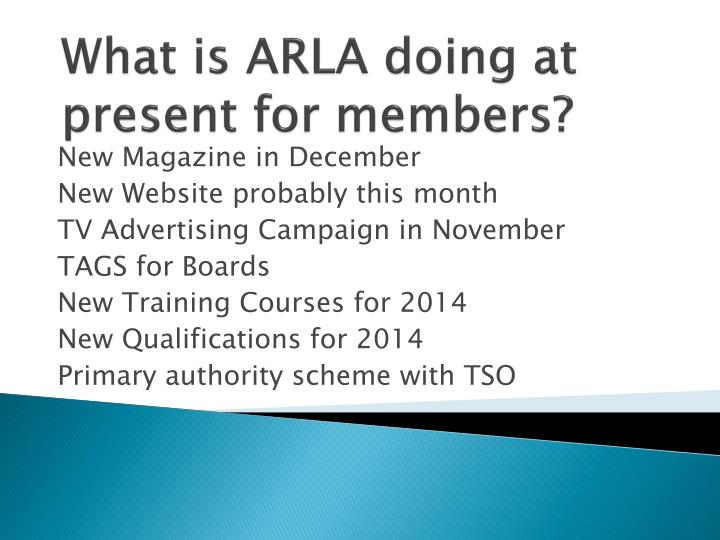 What is ARLA doing at present for members?