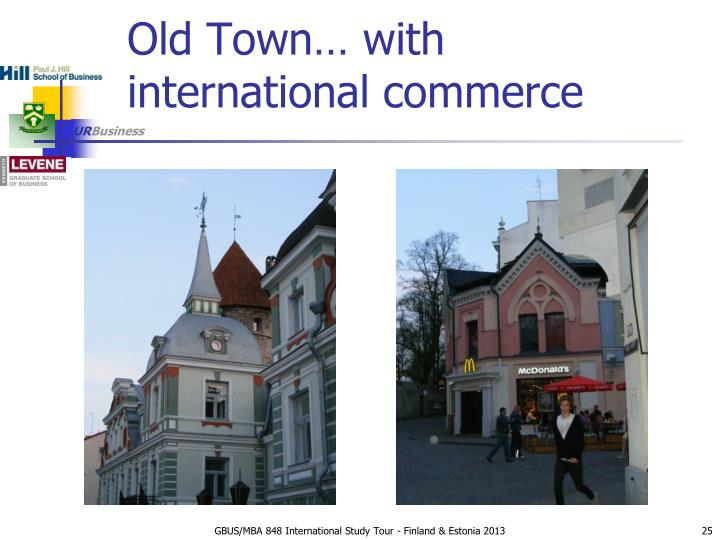 Old Town… with international commerce