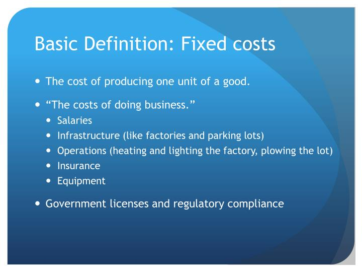 Basic Definition: Fixed costs