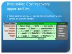 discussion cost recovery opportunities