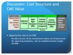 discussion cost structure and cms value