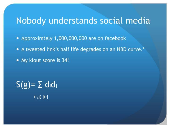 Nobody understands social media