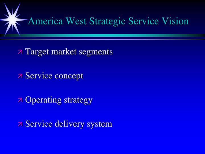 America West Strategic Service Vision
