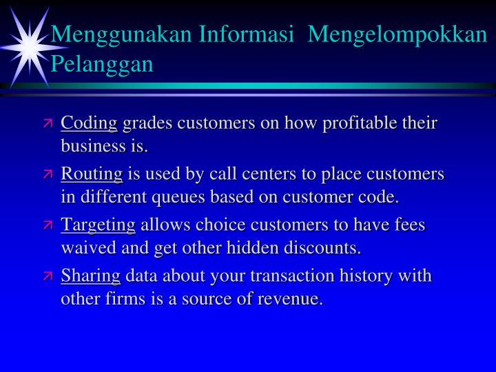 Menggunakan Informasi  Mengelompokkan Pelanggan