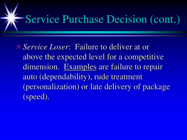Service Purchase Decision (cont.)