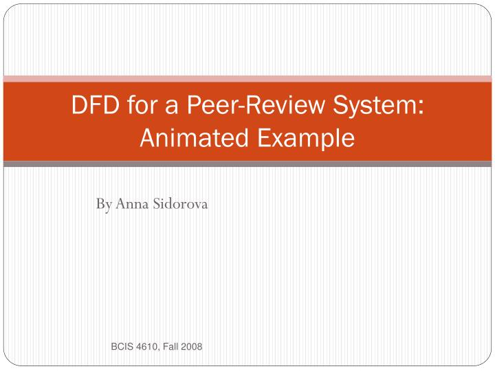 DFD for a Peer-Review System: Animated Example