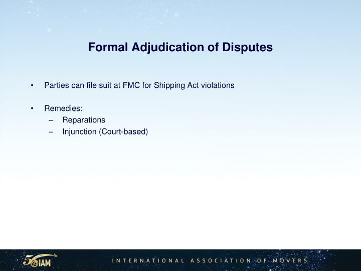 Formal Adjudication of Disputes