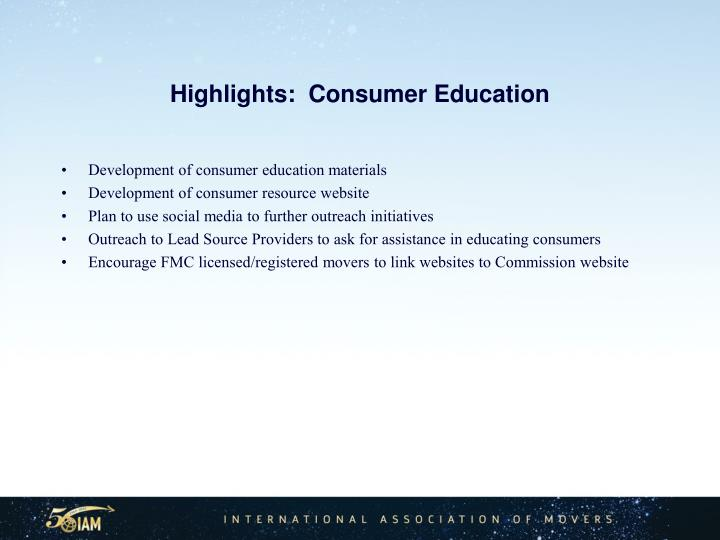 Highlights:  Consumer Education