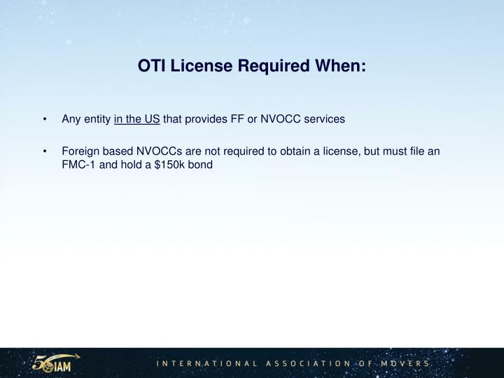 OTI License Required When: