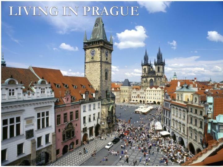 LIVING IN PRAGUE