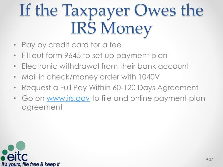 If the Taxpayer Owes the IRS Money