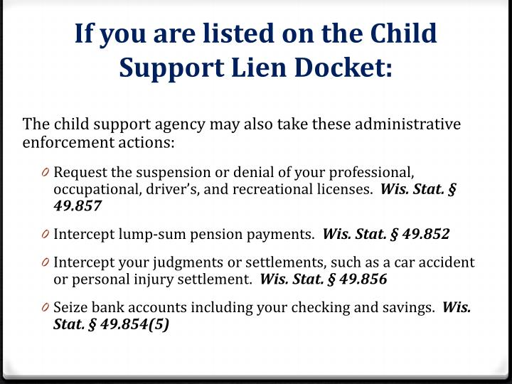 If you are listed on the Child Support Lien Docket: