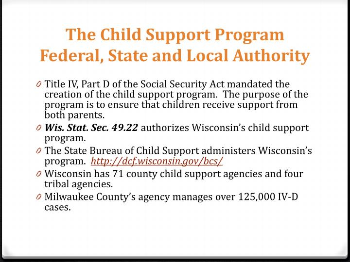 The child support program federal state and local authority