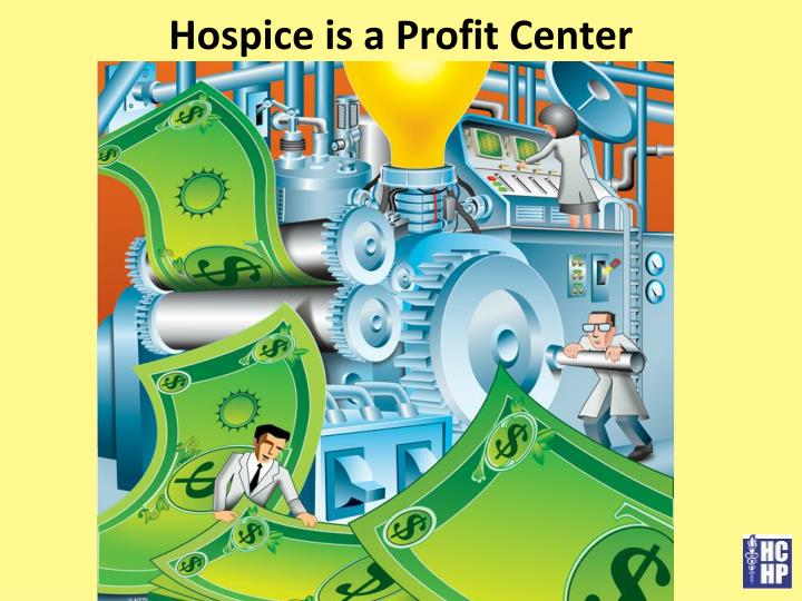 Hospice is a Profit Center
