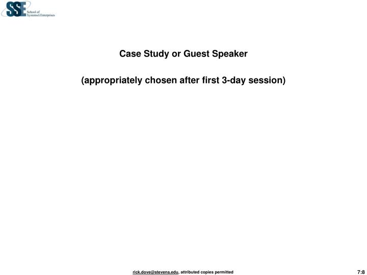 Case Study or Guest Speaker