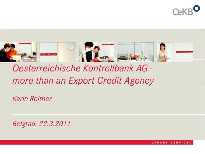 Oesterreichische kontrollbank ag more than an export credit agency
