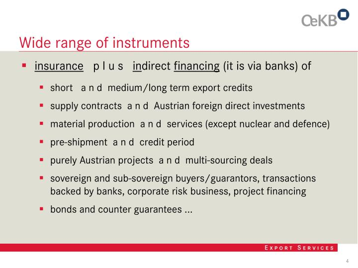 Wide range of instruments