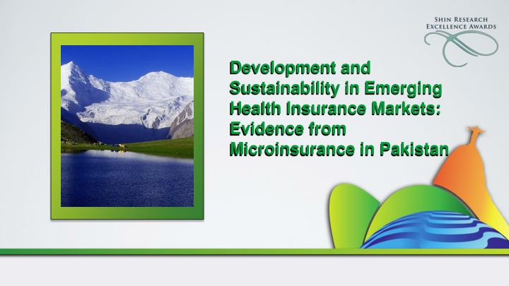 Development and Sustainability in Emerging Health Insurance Markets: Evidence from Microinsurance in...