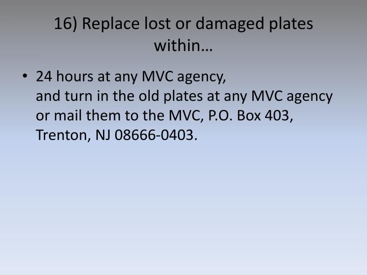 16) Replace lost or damaged plates within…