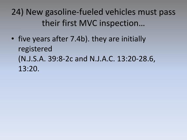 24) New gasoline-fueled vehicles must pass their first MVC inspection…
