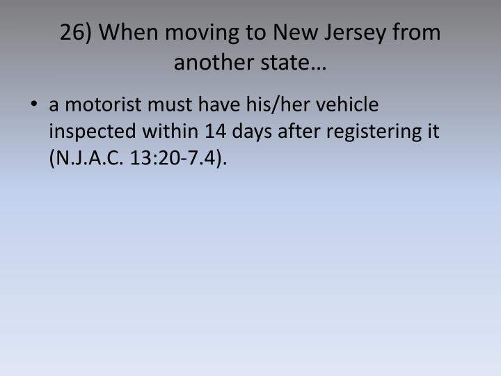 26) When moving to New Jersey from another state…