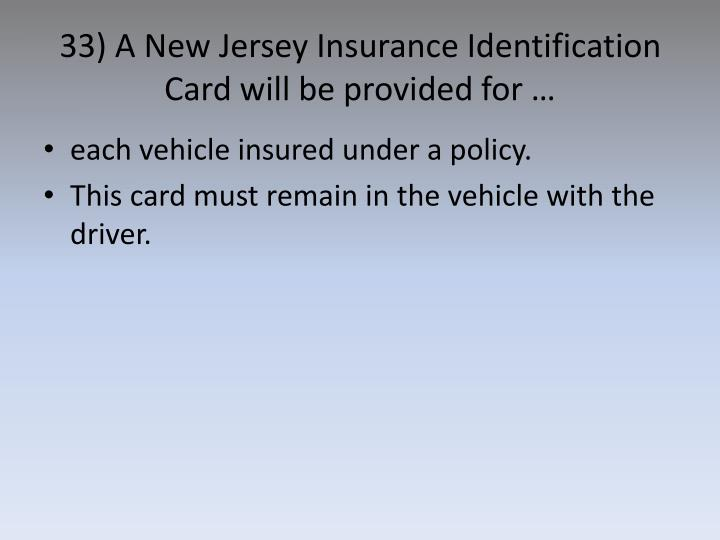 33) A New Jersey Insurance Identification Card will be provided for …