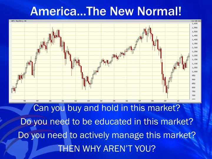 America…The New Normal!