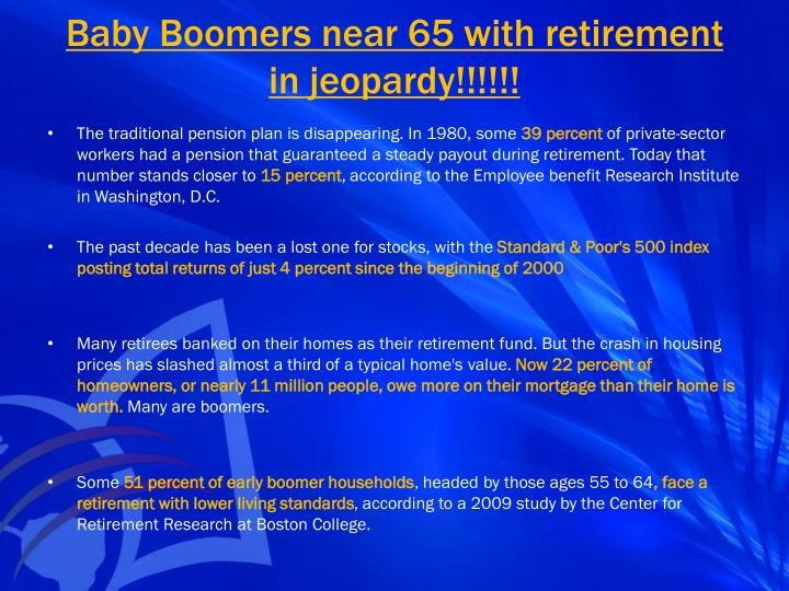 Baby Boomers near 65 with retirement in jeopardy!!!!!!