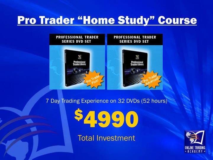 "Pro Trader ""Home Study"" Course"