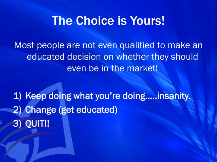 The Choice is Yours!