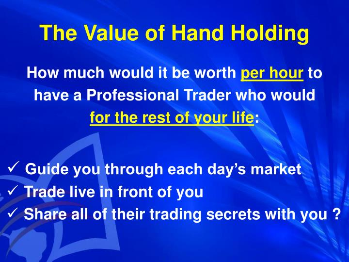 The Value of Hand Holding