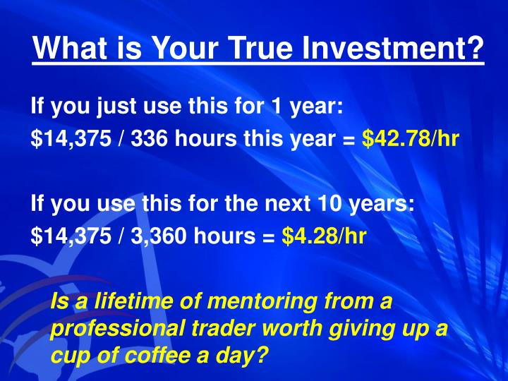 What is Your True Investment?