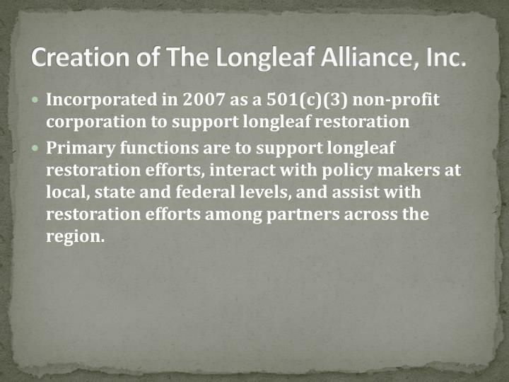 Creation of The Longleaf Alliance, Inc.