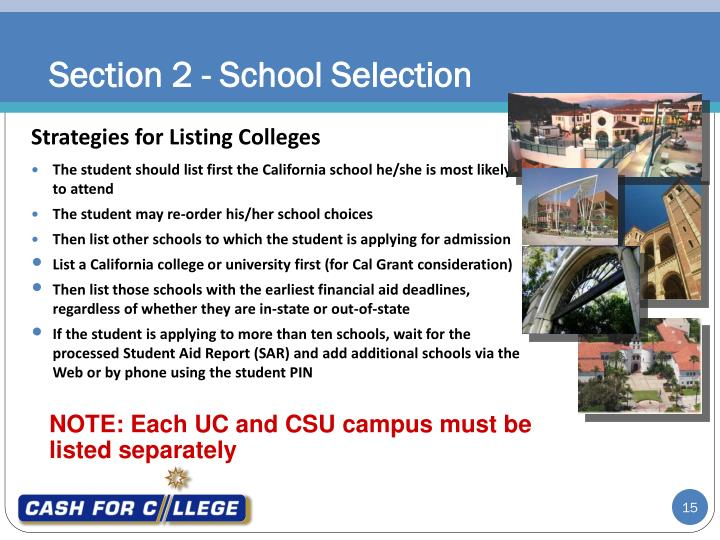The student should list first the California school he/she is most likely to attend